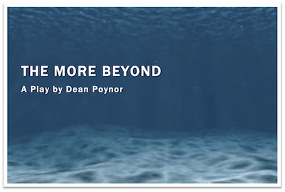 THE MORE BEYOND - A Play by Dean Poynor